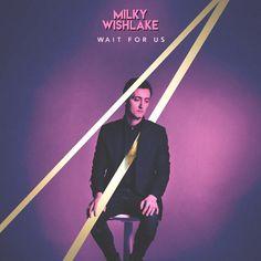 """Recenzja: Milky Wishlake """"Wait for Us"""""""