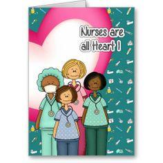 Nurses are all Heart. Nurses Week Greeting Cards