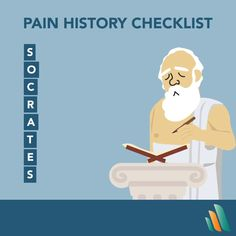 Not only did Socrates create the fundamentals of Western philosophy, but he can also help you remember the necessary questions to ask when evaluating a patient's pain. (Pretty impressive, if you ask us!)