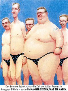 Karikatur von Manfred Deix: Männer zeigen was sie haben | Der Sommer ist nicht nur die Zeit der tollen Frauen in knappen Bikinis – auch die MÄNNER ZEIGEN, WAS SIE HABEN.