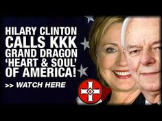 MUST SEE: Hillary Clinton calls KKK Grand Dragon 'HEART AND SOUL' of America https://youtu.be/_1CUSynaPEk
