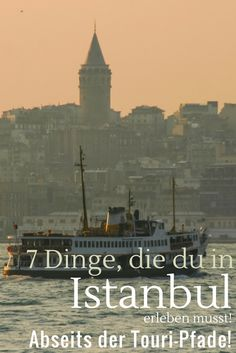 7 Dinge, die du in #Istanbul machen musst - abseits der Tour-Pfade…