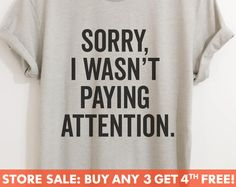 Sorry I Wasn't Paying Attention T-shirt, Ladies Unisex Crewneck T-shirt, Funny ADHD T-shirt