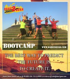 THE BEST WAY TO PREDICT THE FUTURE IS TO CREATE IT. Fitness boot camp: www.dare2gear.com Know More Details call us @ 9910081286 / 9212109095 or write us @ info@dare2gear.com #BOOTCAMP #FITNESS