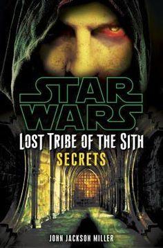 Star Wars: Lost Tribe of the Sith Secrets by John Jackson Miller Star Wars Comic Books, Star Wars Comics, Saga, Lucas Arts, Groups Poster, Sci Fi Books, Ewok, Disney Star Wars, Animation Film