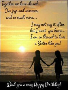 Together we have shared..... our joys & sorrows & so much more...  I may not say it often but I want you now.. I am so blessed to have a sister like you...Happy Birthday Sis #blessed #happy #sister Happy Birthday Wishes Friendship, Birthday Messages For Sister, Happy Birthday Wishes Sister, Message For Sister, Birthday Wishes Quotes, Happy Bday Sister Quotes, Sister Prayer, Sister Messages, Happy Birthdays