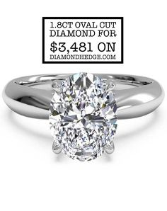 1.8ct Oval cut diamond for $3,481 on DiamondHedge.com for a limited time! Oval shape diamond engagement ring in solitaire setting