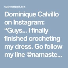 "Dominique Calvillo on Instagram: ""Guys... I finally finished crocheting my dress. Go follow my line @namaste_and_crochet to see what I've been spinning up.  Capture by…"""
