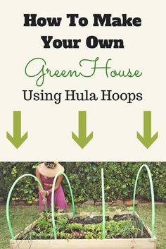 Build A DIY Greenhouse Using Hula Hoops