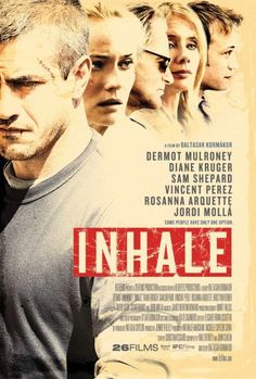 Below we have the trailer for Dermot Mulroney and Diane Kruger new thriller Inhale. Inhale Synopsis: Every day, rising Santa Fe District Attorney Paul Chan