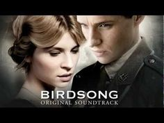 Selections from the Birdsong Original Soundtrack - hauntingly beautiful - just listen to this music!!!!
