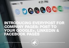 Post to your Facebook, Google+, and LinkedIn company pages all with the Everypost app! http://everypost.me/blog/introducing-everypost-company-pages-post-google-linkedin-facebook-pages/