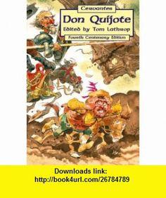 Don Quijote de la Mancha (Spanish Edition) (9781589770249) Miguel De Cervantes Saavedra, Tom Lathrop , ISBN-10: 1589770242  , ISBN-13: 978-1589770249 ,  , tutorials , pdf , ebook , torrent , downloads , rapidshare , filesonic , hotfile , megaupload , fileserve