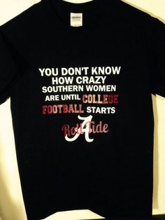 Crazy southern women Roll Tide shirt by TheLittleSparkleShop Crimson Tide Football, Alabama Football, Alabama Crimson Tide, College Football Teams, Sports Teams, Bama Fever, Thing 1, Southern Women, Warm Weather Outfits