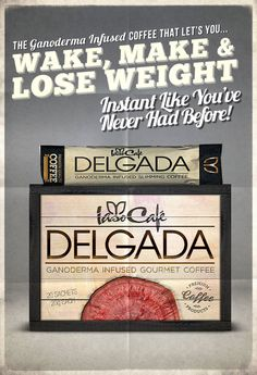 Delgada. The Wake, Make and Lose the weight coffee. Get some today! www.totallifechanges.com/4499611