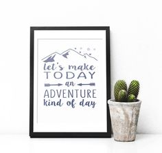 Lets Make Today an Adventure Kind of Day Print  *****PRINTABLE 8x10 is an INSTANT DOWNLOAD you receive immediately upon purchase.*****  Other poster dimensions are available upon request.  This 8x10 wall art printable is perfect home decor for a fun, glamorous and modern style. This art print is an original art and will look beautiful in any home or office. This printable is made to print at home or any online shop that prints posters.  LIST OF PLACES WHERE YOU CAN PRINT…