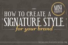 How To Create A Signature Style For Your Brand and Blog  by @brandingbadass