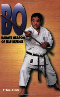 BO: Karate Weapon of Self-Defense by Fumio Demura,http://www.amazon.com/dp/0897500199/ref=cm_sw_r_pi_dp_eqlWsb03B4Q1NTG0