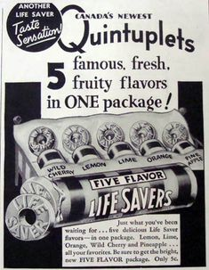 A 1936 Life Savers candy ad that played off of popularity at the time of the famous Dionne Quintuplets (who were born in Ontario, Canada in 1934).