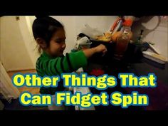 Other Things That Can Fidget Spin