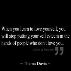 So true. Love and respect yourself and you will see miracles in your ife...