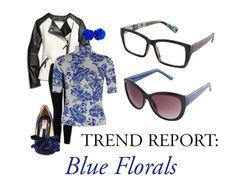 #TREND REPORT from @ICU Eyewear : Blue Florals