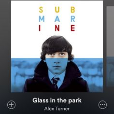 oliviaxu/2016/10/19 02:01:38/#submarine #alexturner #glassinthepark