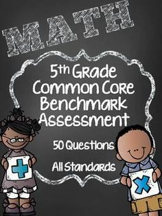 50 Question Benchmark Assessment for All the 5th Grade Common Core Math Standards!