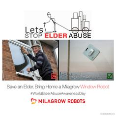 #WorldElderAbuseAwarenessDay Save an Elder, Bring home a Milagrow Window Robot www.milagrowhumantech.com