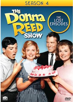 The Donna Reed Show I always wanted to be a part of that family.