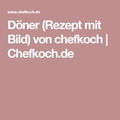 Döner (Rezept mit Bild) von chefkoch | Chefkoch.de