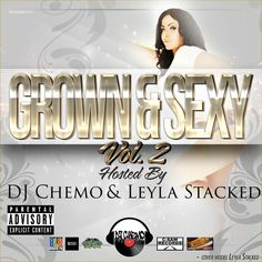 Here go a mixtape for the grown and sexy. Mixed by Dj Chemo and hosted by Dj Chemo and Leyla Stacked (who is also on the cover). R