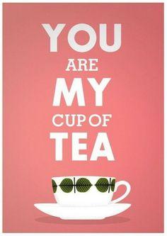 print tea cup art love typography poster stig lindberg - you are my cup of tea - valentine Tea Cup Art, My Cup Of Tea, Tea Cups, Tea Quotes, I Cup, Cuppa Tea, High Tea, Drinking Tea, Afternoon Tea