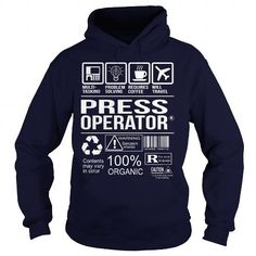 Awesome Tee For Press Operator T Shirts, Hoodies. Check price ==► https://www.sunfrog.com/LifeStyle/Awesome-Tee-For-Press-Operator-Navy-Blue-Hoodie.html?41382