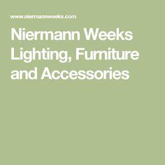 Niermann Weeks Lighting, Furniture and Accessories