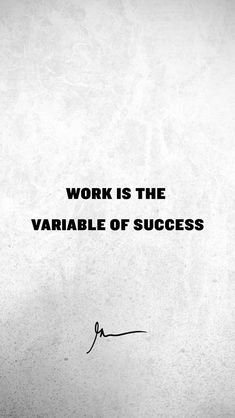 work is the variable of success Study Quotes, All Quotes, Success Quotes, Best Quotes, Life Quotes, Motivational Wallpaper, Wallpaper Quotes, Motivational Quotes, Inspirational Quotes