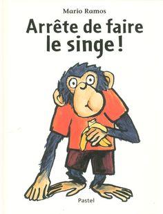 Livres Ouverts : Arrête de faire le singe!