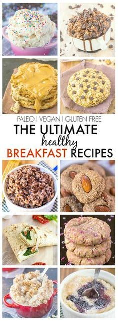 The Ultimate Healthy Breakfast Recipes which taste anything but- Quick, easy and delicious! {vegan, gluten free, paleo and sugar free options}