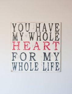My Whole Heart wood sign by TheHouseofBelonging on Etsy, $45.00