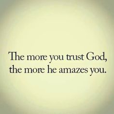 Trust In God Quotes Beauteous Be Patient Trust God  Word To The Wise  Pinterest  Trust God Inspiration