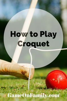 Learn how to play croquet - the classic outdoor game for family fun! Visit www.GameOnFamily.com for the croquet rules. Game on! #croquet #familytime #games
