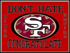 49er Nation SF niners Nothing more needs to be said.