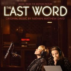 Original Motion Picture Soundtrack (OST) to the movie The Last Word (2017). Music composed by Nathan Matthew David. The Last Word Soundtrack by Nathan Matthew David #TheLastWord #soundtrack #tracklist #FilmScores #OST http://soundtracktracklist.com/release/the-last-word-soundtrack/