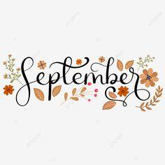 Bullet Journal Cover Ideas, Bullet Journal Writing, September Art, September Flower, September Wallpaper, Calendar Quotes, Hello September, Hand Lettering Fonts, Winter Wallpaper