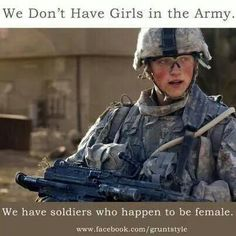 Women in the military - we're soldiers!