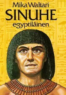 Sinuhe egyptiläinen | Kirjasampo.fi - kirjallisuuden kotisivu