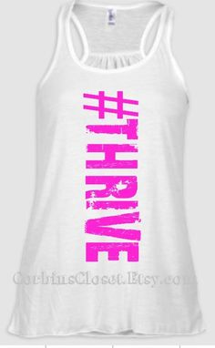 Thrive Racerback Tank...THRIVE by CorbinsCloset on Etsy, $23.00