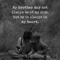 Best Brother Quotes and Sibling Sayings Collection From Boostupliving. Here we've collected more than 100 Best Brother Quotes For you. Younger Brother Quotes, Love My Brother Quotes, Brother Sister Love Quotes, Brother And Sister Relationship, Brother Birthday Quotes, Sister Quotes Funny, Brother And Sister Love, Daughter Poems, Funny Sister