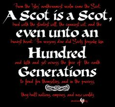 A Scot is a Scot. Makes me feel better, as although my mother is from Scotland, I don't know much about it. Hopefully I will rectify that soon!                                                                                                                                                      More