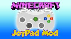 Joypad Mods 1.11.2/1.10.2 allows players to play Minecraft on PC using USB gamepad, just like on Xbox or PS4! Now you can enjoy all exclusive console game in Minecraft, lol.     Version JoypadMod-1.11-13.19.1.2188.jar   Release Type Release   Manager freeshiny   Created Mar 26, 2016   Update 4...